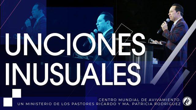 #243 Unciones inusuales – Pastor Ricardo Rodríguez