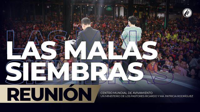 Las malas siembras Sep 15 2019 – AVIVAMIENTO