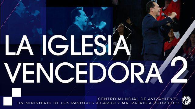 #246 La iglesia vencedora Parte 2 – Pastor Ricardo Rodríguez
