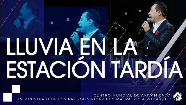 #248 Lluvia en la estación tardía – Pastor Ricardo Rodríguez