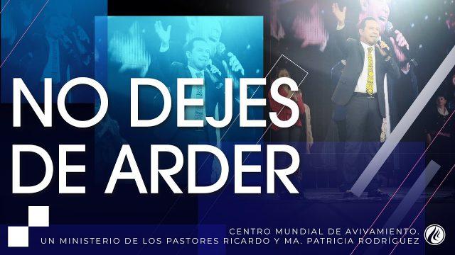 #251 No dejes de arder – Pastor Ricardo Rodríguez
