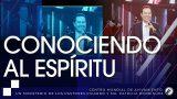#253 Conociendo al Espíritu – Pastor Ricardo Rodríguez
