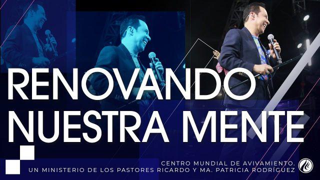 #255 Renovando nuestra mente – Pastor Ricardo Rodríguez