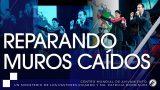 #256 Reparando muros caídos – Pastor Ricardo Rodríguez