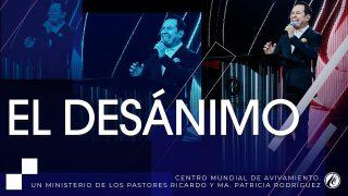 #257 El desánimo – Pastor Ricardo Rodríguez