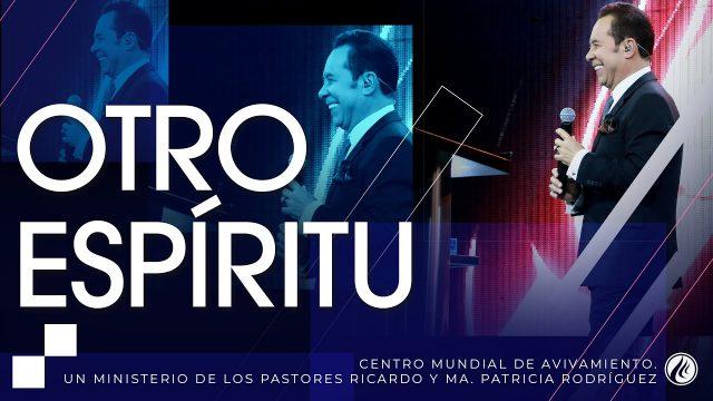 #259 Otro Espíritu – Pastor Ricardo Rodríguez