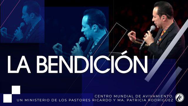 #267 La bendición – Pastor Ricardo Rodrìguez