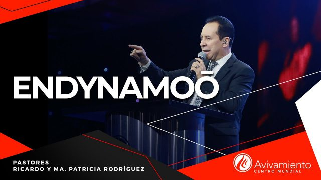 #269 ENDYNAMOŌ – Pastor Ricardo Rodríguez