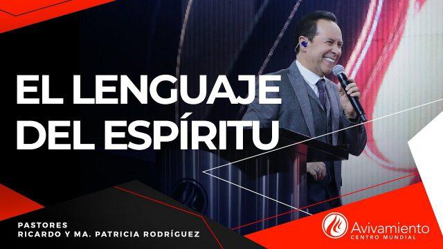#274 El lenguaje del Espíritu – Pastor Ricardo Rodríguez