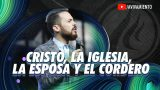 #279 Cristo, la iglesia, la esposa y el cordero – Pastor Juan Sebastián Rodríguez