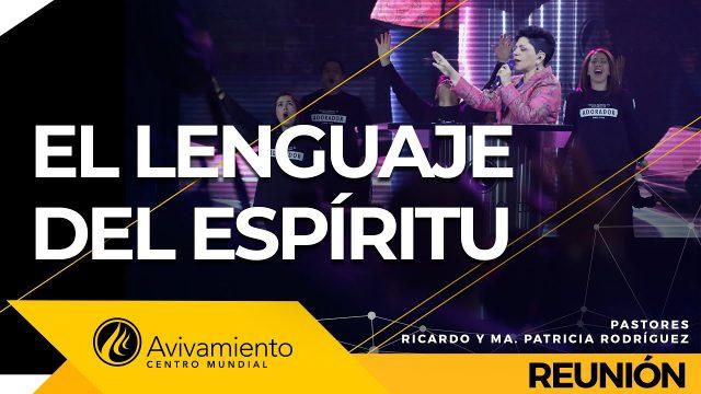 El lenguaje del Espíritu Feb 07 2020 – AVIVAMIENTO