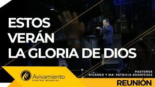 Estos verán la gloria de Dios Feb 02 2020 – AVIVAMIENTO