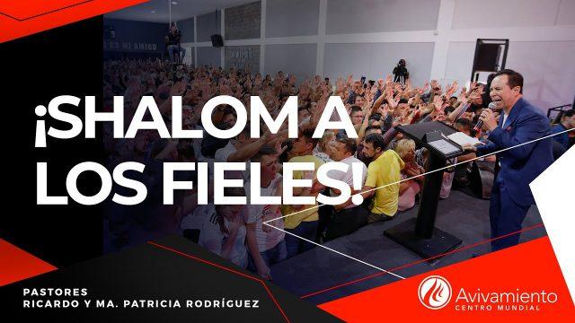 #283 Shalom a los fieles – Pastor Ricardo Rodríguez