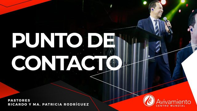 #284 Punto de contacto – Pastor Ricardo Rodríguez