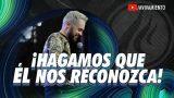 #285 Hagamos que Él nos reconozca – Pastor Juan Sebástian Rodríguez