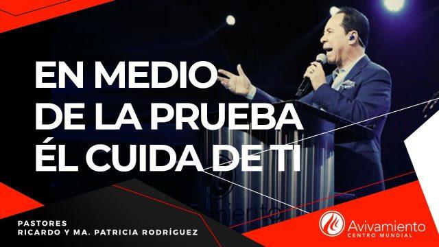 #287 En medio de la prueba Él cuida de ti – Pastor Ricardo Rodríguez