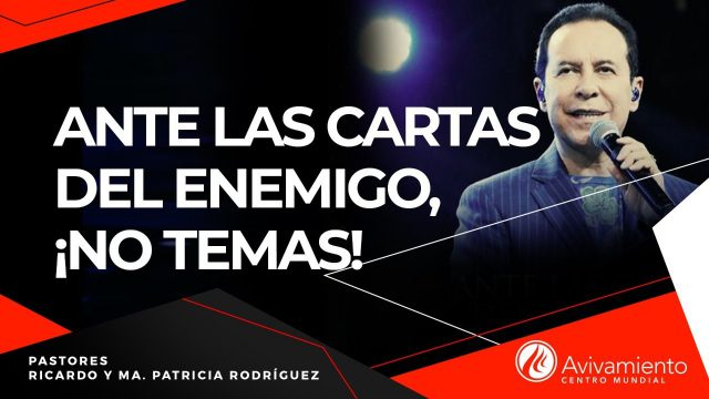 #288 Ante las cartas del enemigo: ¡No temas! – Pastor Ricardo Rodríguez