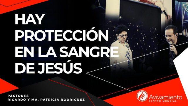 #289 Hay protección en la sangre de Jesús – Pastor Ricardo Rodríguez
