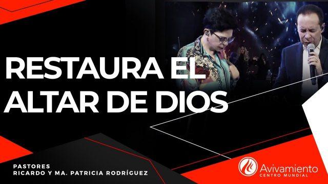 #290 Restaura el altar de Dios – Pastor Ricardo Rodríguez