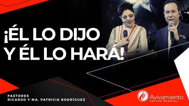 #291 Él lo dijo y Él lo hará – Pastor Ricardo Rodríguez