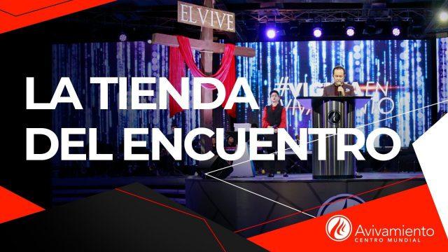 #294 La tienda del encuentro (Vigilia) – Pastor Ricardo Rodríguez