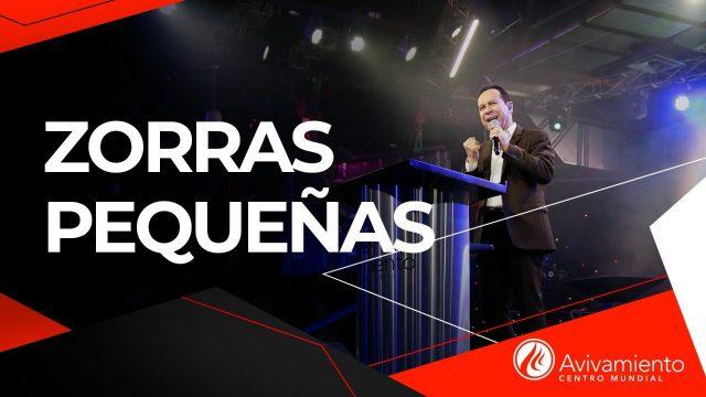 #296 Zorras pequeñas – Pastor Ricardo Rodríguez