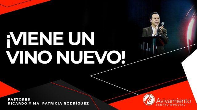 #300 ¡Viene un vino nuevo! – Pastor Ricardo Rodríguez