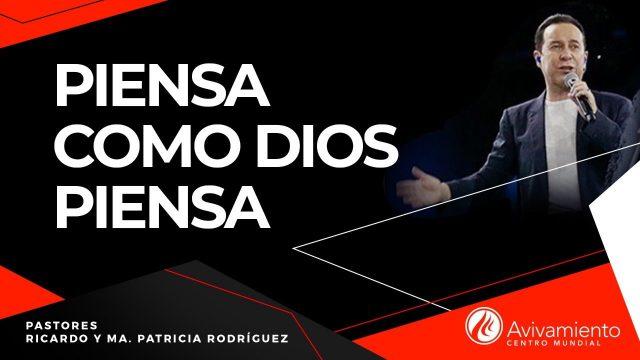 #305 Piensa como Dios piensa – Pastor Ricardo Rodríguez