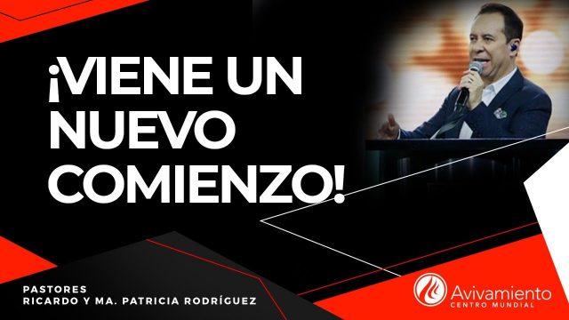#306 ¡Viene un nuevo comienzo! – Pastor Ricardo Rodríguez
