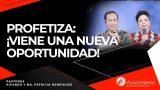#311 Profetiza: ¡Viene una nueva oportunidad! – Pastor Ricardo Rodríguez