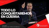 #313 ¡Todo lo conquistaremos en guerra! – Pastor Ricardo Rodríguez