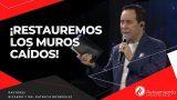 #314 ¡Restauremos los muros caídos! – Pastor Ricardo Rodríguez