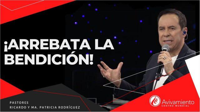 #315 ¡Arrebata la bendición! – Pastor Ricardo Rodríguez