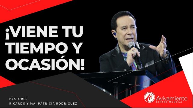 #317 ¡Viene tiempo y ocasión! – Pastor Ricardo Rodríguez