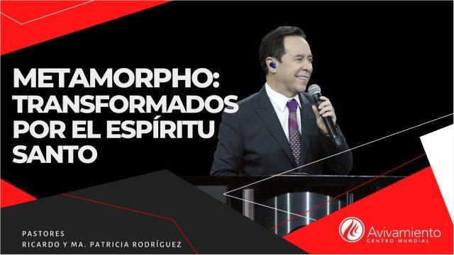 #318 Metamorpho: Transformados por el Espíritu Santo – Pastor Ricardo Rodríguez