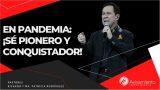#320 En Pandemia sé ¡Pionero y conquistador! – Pastor Ricardo Rodríguez