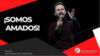 #321 ¡Somos amados! – Pastor Juan Sebastián Rodríguez