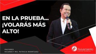#325 En la prueba… ¡Volarás más alto! – Pastor Ricardo Rodríguez