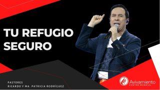 #327 Tu refugio seguro – Pastor Ricardo Rodríguez