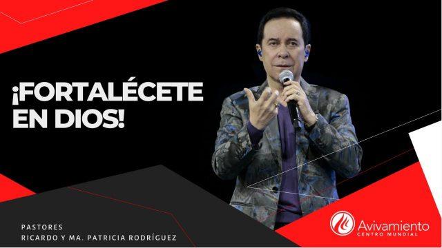 #329 Fortalécete en Dios – Pastor Ricardo Rodríguez