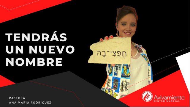 #331 Tendrá un nuevo nombre – Pastora Ana María Rodríguez