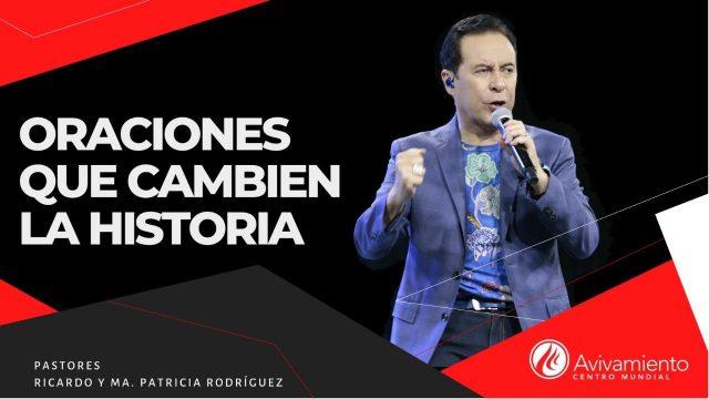 #333 Oraciones que cambien la historia – Pastor Ricardo Rodríguez