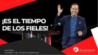 #334 Es el tiempo de los fieles – Pastor Ricardo Rodríguez
