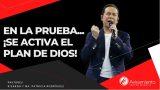 #335 En la prueba… ¡Se activa el plan de Dios! – Pastor Ricardo Rodríguez