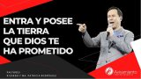 #338 Entra y posee la tierra que Dios te ha prometido – Pastor Ricardo Rodríguez