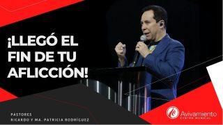 #339 ¡Llegó el fin de tu aflicción! – Pastor Ricardo Rodríguez