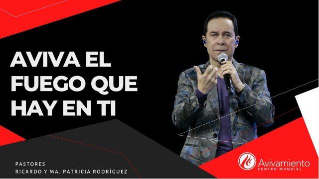 #340 ¡Aviva el fuego que hay en ti! – Pastor Ricardo Rodríguez