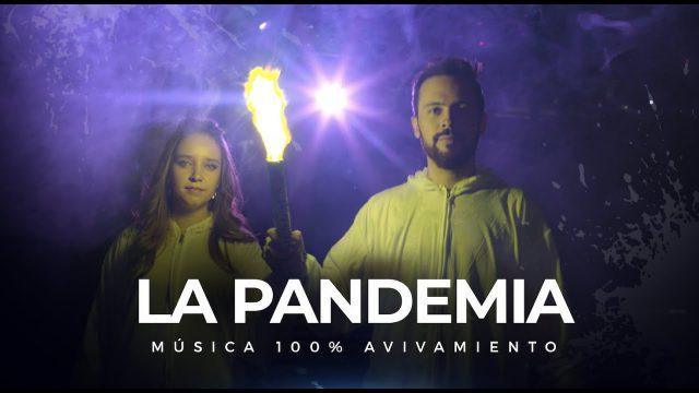La Pandemia –  AVIVAMIENTO