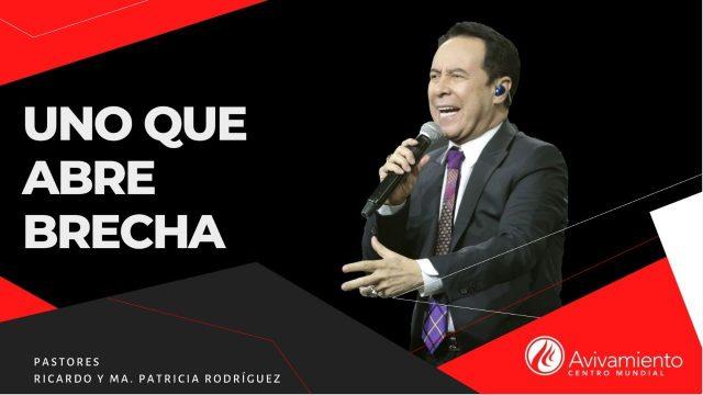 #341 Uno que abre brecha – Pastor Ricardo Rodríguez