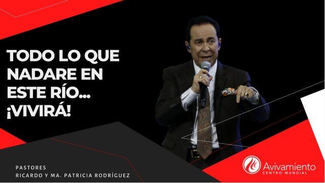 #342 Todo lo que nadare en este río… ¡Vivirá! – Pastor Ricardo Rodríguez